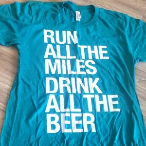 Run all the Miles Drink All the Beer teal tee